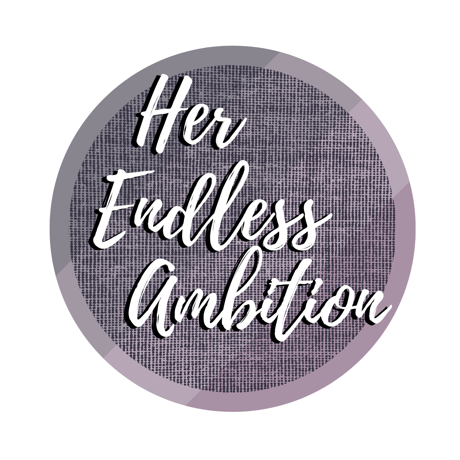 Her Endless Ambition