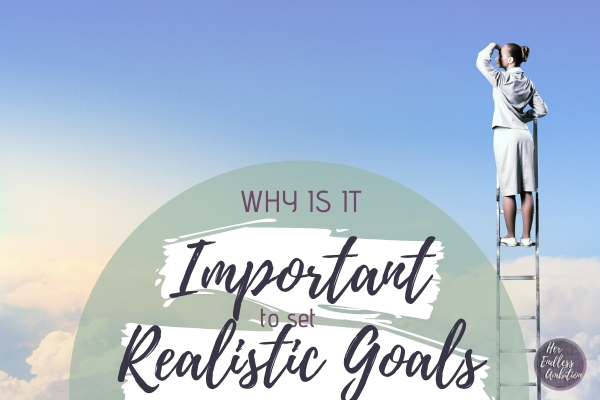 why is it important to set realistic goals