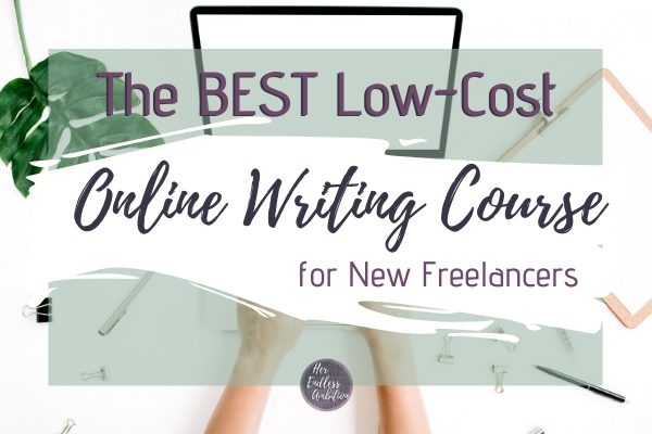 "Hands typing at a computer with text overlay that says ""The Best Low-Cost Online Writing Course for New Freelance Writers"""