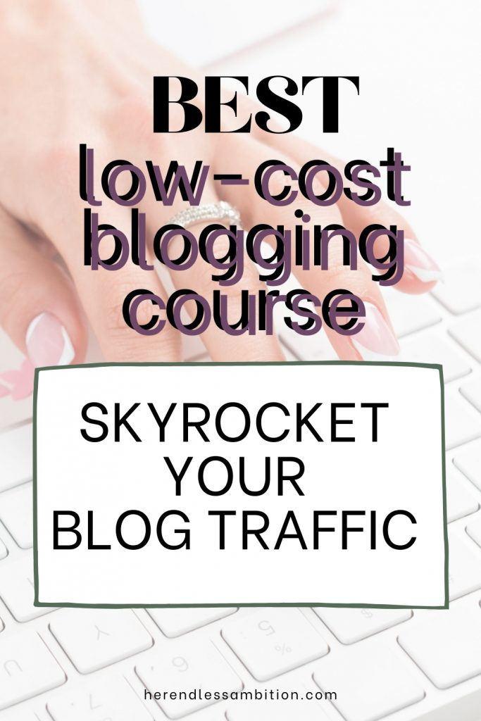 "Pinterset image with text overlay ""best low-cost blogging course - skyrocket your blog traffic"""