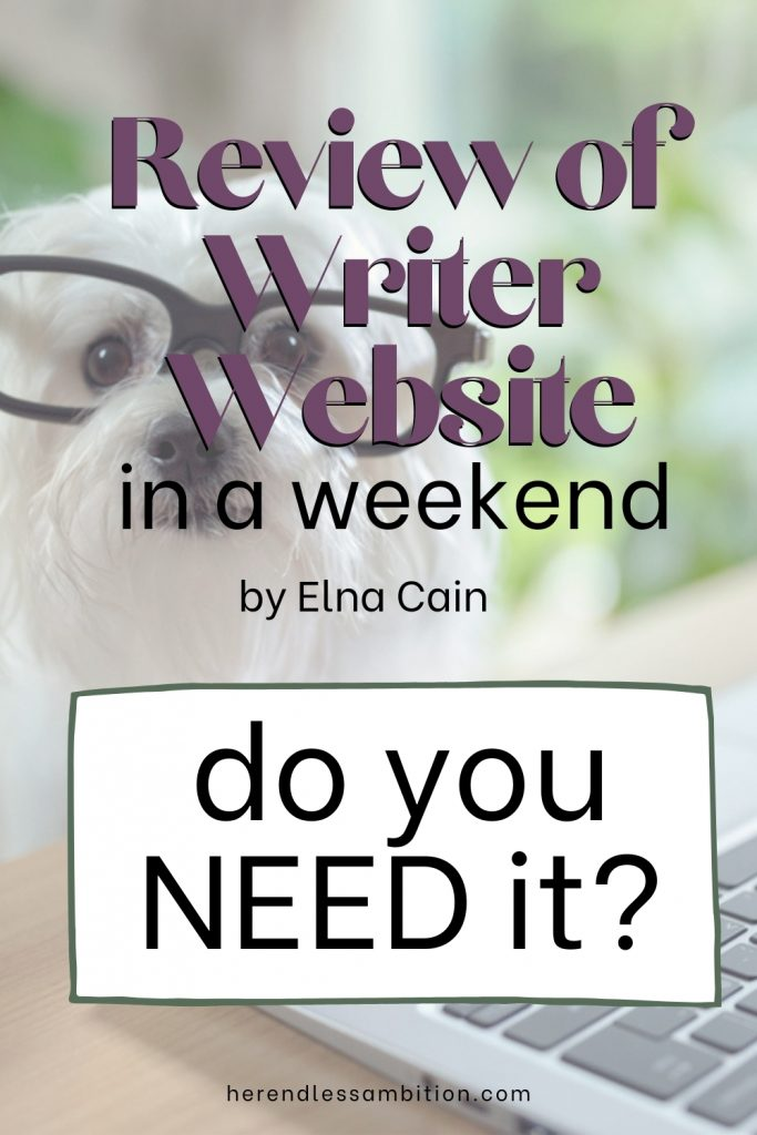 """pinterest image with text overlay """"review of writer website in a weekend by elna cain."""" Do you need it?"""